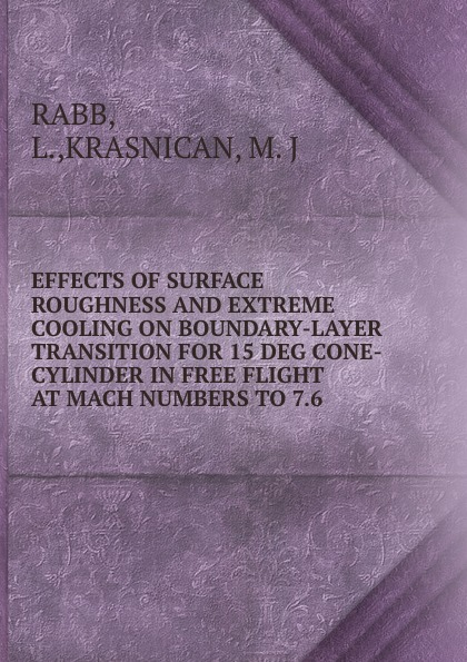 Фото - L. Rabb Effects of surface roughness and extreme cooling on boundary-layer transition for 15 deg cone-cylinder in free flight at mach numbers to 7.6 free shipping sf72h12 09e dc12v 250ma cooling fan