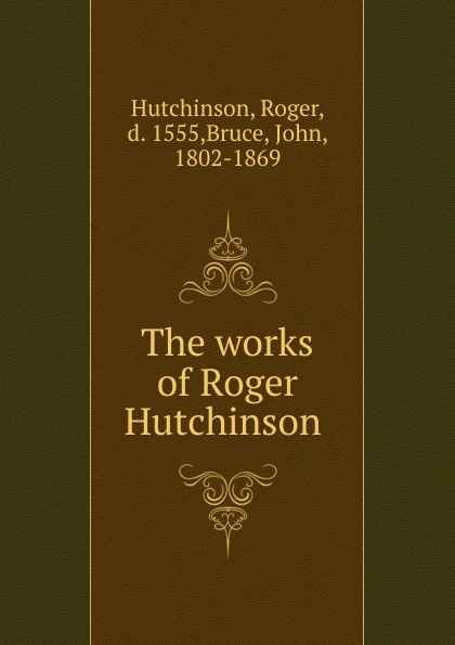 Roger Hutchinson The works of