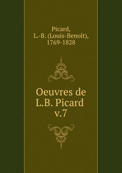 Louis-Benoît Picard Oeuvres de L.B. Picard