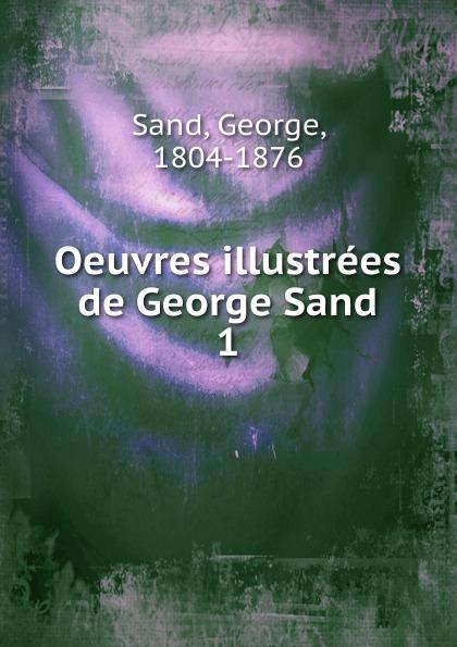 George Sand Oeuvres illustrees de George Sand george sand indiana