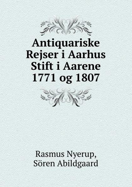 Rasmus Nyerup Antiquariske Rejser i Aarhus Stift i Aarene 1771 og 1807. цены
