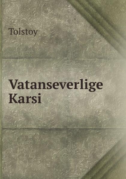 Лев Николаевич Толстой Vatanseverlige Karsi