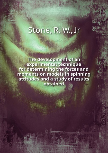 R.W. Stone The development of an experimental technique for determining the forces and moments on models in spinning attitudes and a study of results obtained experimental and simulation study for stress concentration factor