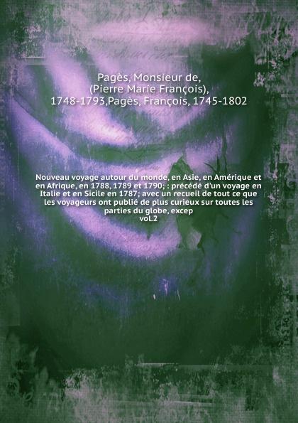 Monsieur de Pagès Nouveau voyage autour du monde, en Asie, en Amerique et en Afrique, en 1788, 1789 et 1790 mbumba sylvain multipartisme politique en afrique resurgence des rivalites ethniques