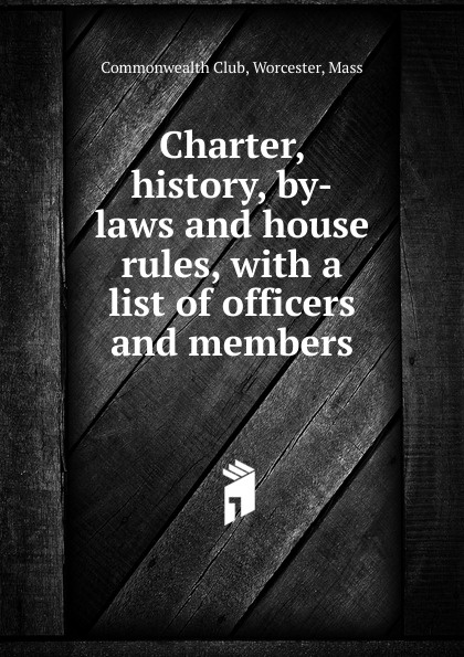 Charter, history, by-laws and house rules