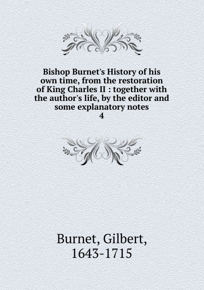 Burnet Gilbert Bishop Burnet.s History of his own time, from the restoration of King Charles II charles powell the wayfarer s restoration