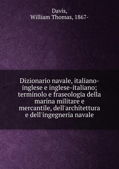 William Thomas Davis Dizionario navale, italiano-inglese e inglese-italiano