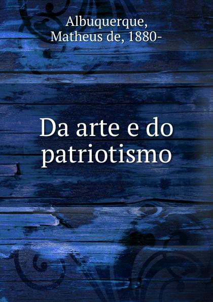 Matheus de Albuquerque Da arte e do patriotismo salvador henriique d albuquerque resumo da historia do brasil