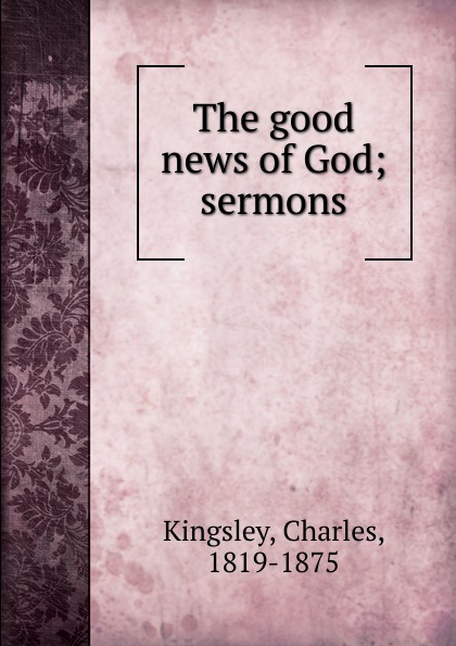 Charles Kingsley The good news of God lachapelle good news