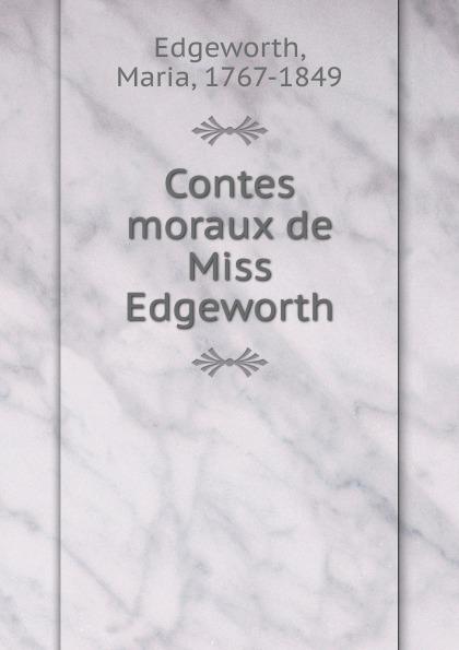 Edgeworth Maria Contes moraux de Miss Edgeworth miles edgeworth 3