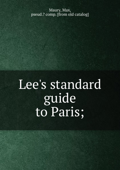 Фото - Max Maury Lee.s standard guide to Paris paris family guide