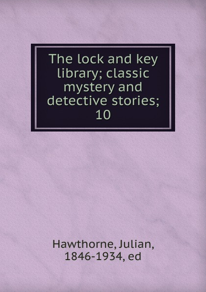 Hawthorne Julian The lock and key library julian hawthorne the lock and key library