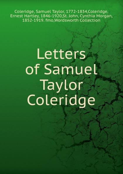 Samuel Taylor Coleridge Letters of Samuel Taylor Coleridge samuel taylor coleridge the poems of s t coleridge