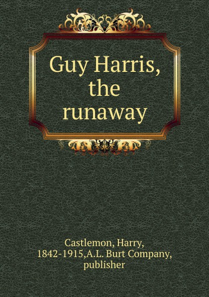 Castlemon Harry Guy Harris, the runaway the runaway mcbride