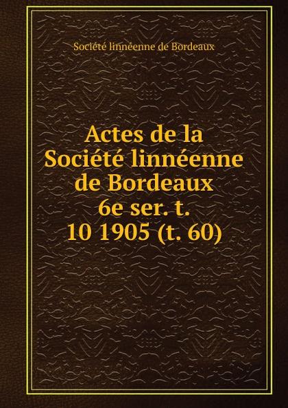 Actes de la Societe linneenne de Bordeaux eric antoine bordeaux