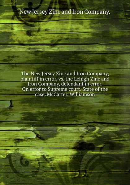 New Jersey Zinc and Iron The New Jersey Zinc and Iron Company, plaintiff in error, vs. the Lehigh Zinc and Iron Company, defendant in error. On error to Supreme court. State of the case. McCarter, Williamson ipobootech new generation all in one high beam error free 9005 hid lights for madza cx 7