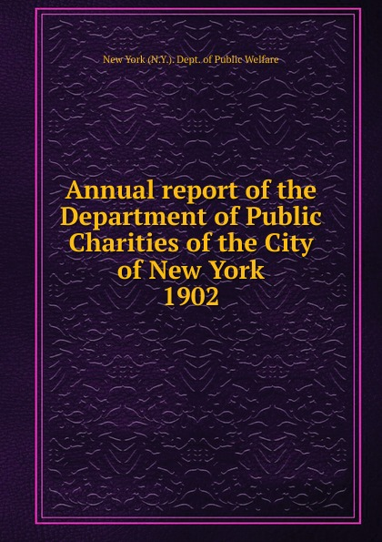 Annual report of the Department of Public Charities of the City of New York
