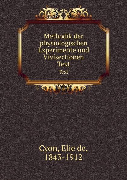 Methodik der physiologischen Experimente und Vivisectionen