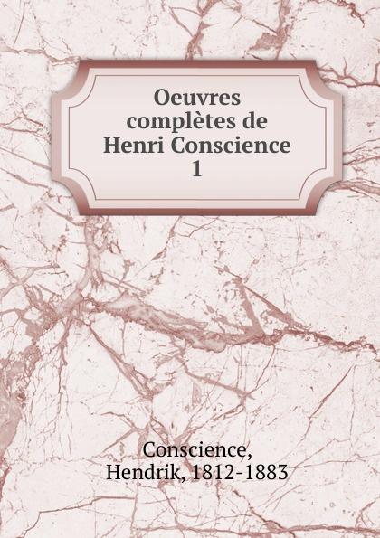 где купить Hendrik Conscience Oeuvres completes de Henri Conscience по лучшей цене