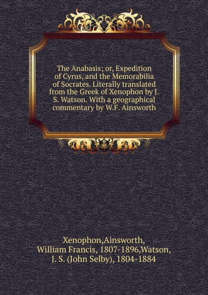 Xenophon The Anabasis xenophon the memorable thoughts of socrates