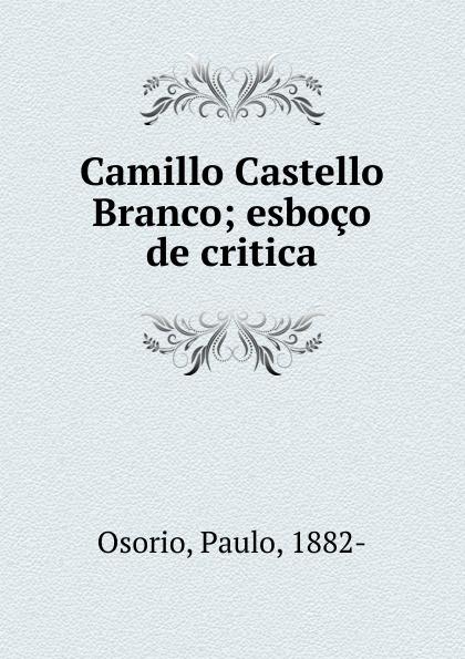 Paulo Osorio Camillo Castello Branco lemos seixas castello branco os frades
