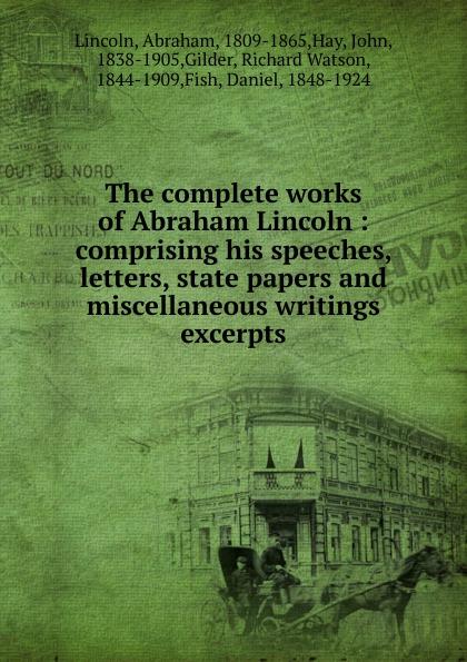 лучшая цена Abraham Lincoln The complete works of Abraham Lincoln