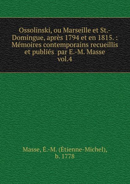 Étienne-Michel Masse Ossolinski, ou Marseille et St.-Domingue, apres 1794 et en 1815. djadja et dinaz marseille