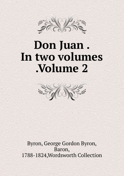 George Gordon Byron Don Juan In two volumes Volume 2