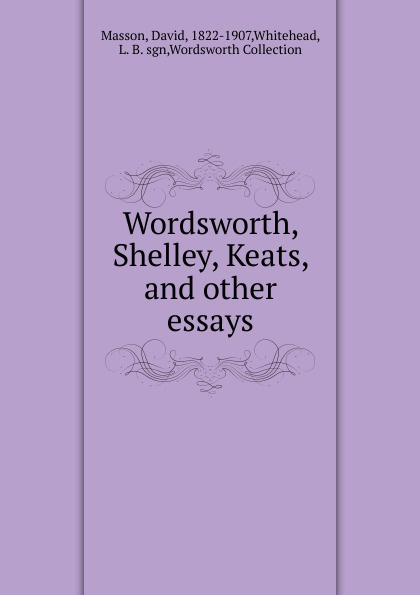 Masson David Wordsworth, Shelley, Keats. And other essays other keats