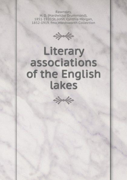 H. D. Rawnsley Literary associations of the English lakes lakes restaurant