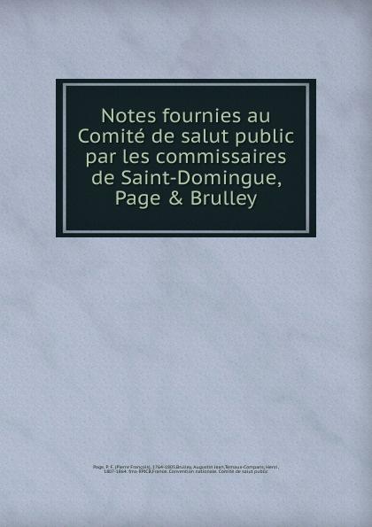 Pierre François Page Notes fournies au Comite de salut public par les commissaires de Saint-Domingue, Page . Brulley. топ майка pompa page 9 page href