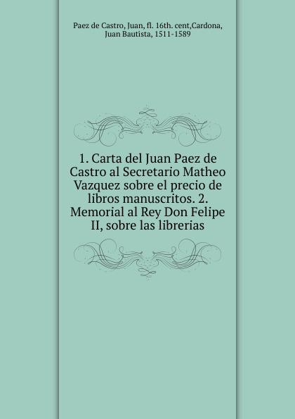 Paez de Castro Carta del Juan Paez de Castro al Secretario Matheo Vazquez sobre el precio de libros manuscritos цена