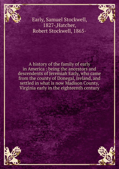 Samuel Stockwell Early A history of the family of early in America