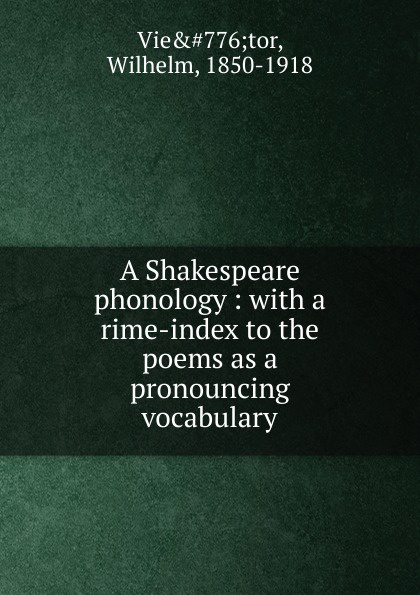 Wilhelm Vietor A Shakespeare phonology shakespeare poems