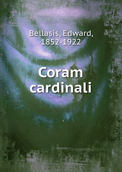 Edward Bellasis Coram cardinali clemente cardinali dimplomi imperiali