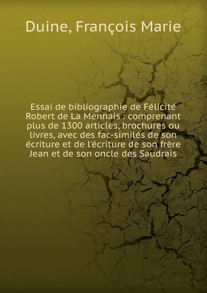 François Marie Duine Essai de bibliographie de Felicite Robert de La Mennais marie felicite brosset bibliographie analytique 1824 1879