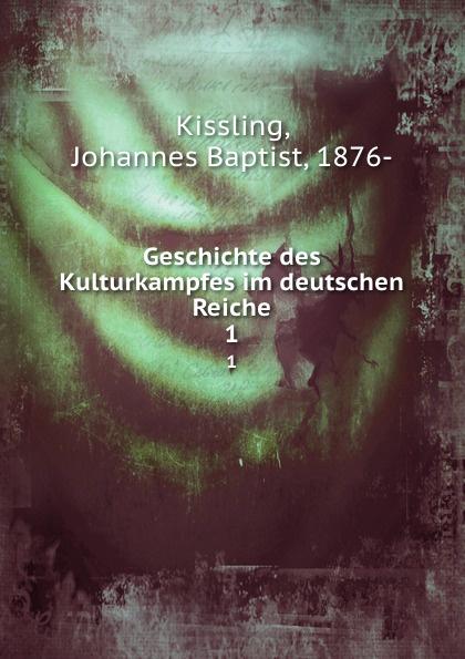цена на Johannes Baptist Kissling Geschichte des Kulturkampfes im deutschen Reiche