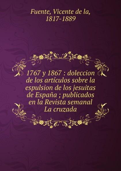 Vicente de la Fuente 1767 y 1867 цены