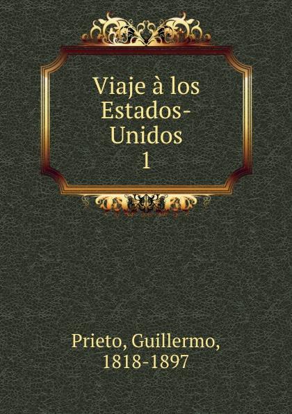 Guillermo Prieto Viaje a los Estados-Unidos стоимость