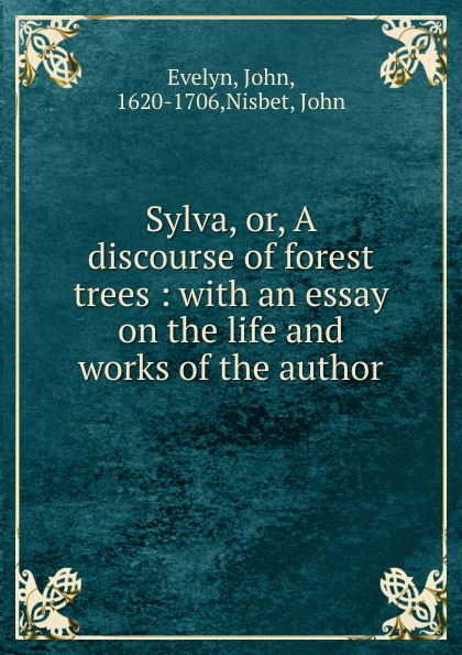 Evelyn John Sylva. Or, A discourse of forest trees forest leafy trees print tapestry wall hanging art