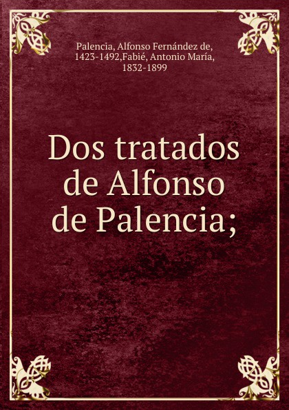 Alfonso Fernández de Palencia Dos tratados de Alfonso de Palencia alfonso ray водолазки