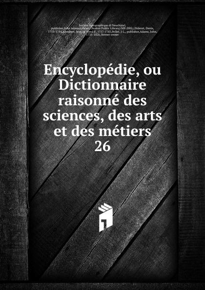Encyclopedie, ou Dictionnaire raisonne des sciences, des arts et des metiers magazin encyclopedique ou journal des sciences des lettres et des arts