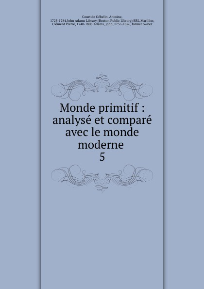 Antoine Court de Gébelin Monde primitif цена и фото