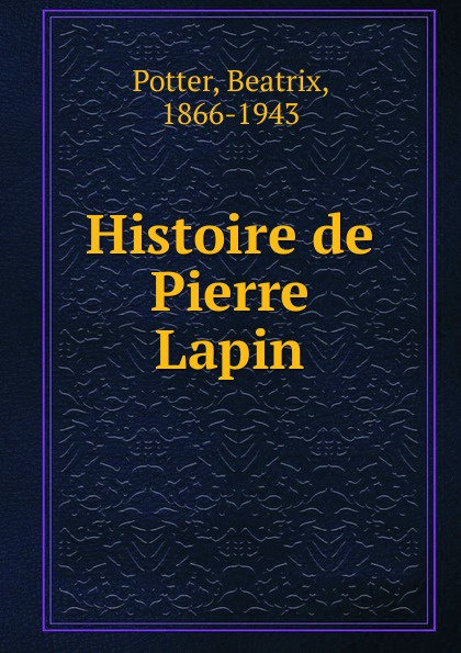 Beatrix Potter Histoire de Pierre Lapin lapin house 803798