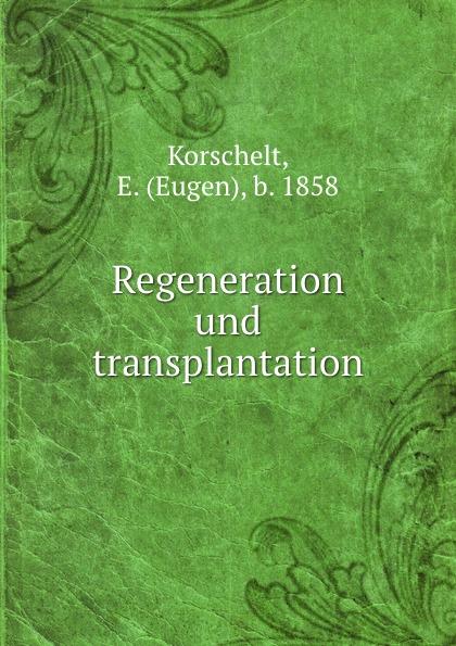 Eugen Korschelt Regeneration und transplantation american society of transplantation primer on transplantation isbn 9781444391756