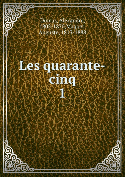 Alexandre Dumas Les quarante-cinq alexandre dumas père les quarante cinq tome 2