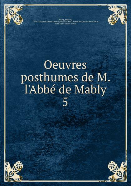 abbé de Mably Oeuvres posthumes de M. l.Abbe de Mably m l abbé trochon milchspeisen und getranke