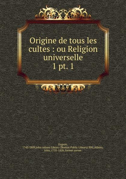 Dupuis Origine de tous les cultes dupuis planches de l origine de tous les cultes