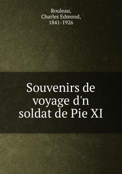 Charles Edmond Rouleau Souvenirs de voyage d.n soldat de Pie XI bichot charles edmond graph partitioning
