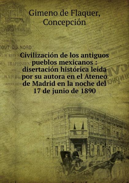 Gimeno de Flaquer Civilizacion de los antiguos pueblos mexicanos alberto ruz lhuillier la civilizacion de los antiguos mayas